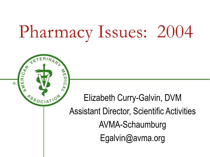 Pharmacy Issues:  2004