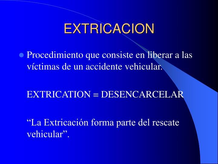 EXTRICACION