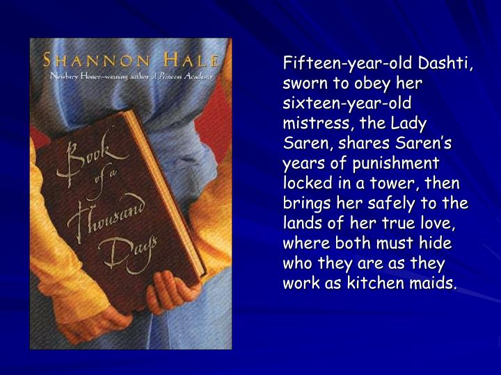 Fifteen-year-old Dashti, sworn to obey her sixteen-year-old mistress, the Lady Saren, shares Saren's years of punishment locked in a tower, then brings her safely to the lands of her true love, where both must hide who they are as they work as kitchen maids.