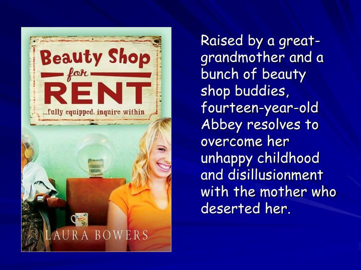 Raised by a great-grandmother and a bunch of beauty shop buddies, fourteen-year-old Abbey resolves to overcome her unhappy childhood and disillusionment with the mother who deserted her.