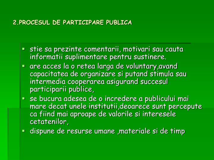 2.PROCESUL DE PARTICIPARE PUBLICA
