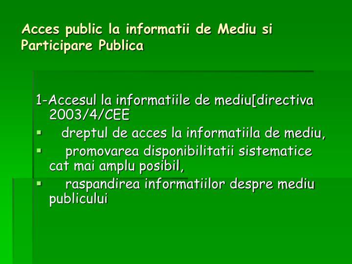 Acces public la informatii de Mediu si    Participare Publica