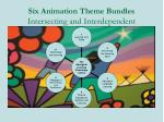 six animation theme bundles intersecting and interdependent