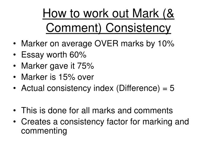 How to work out Mark (& Comment) Consistency