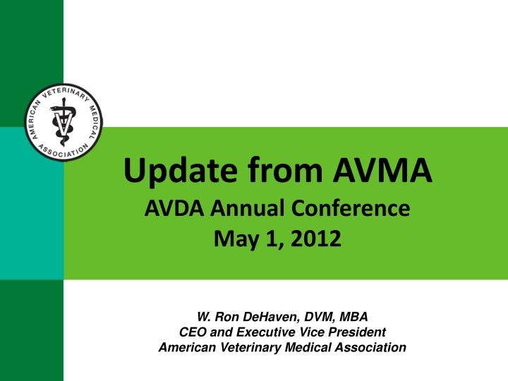 Update from avma avda annual conference may 1 2012