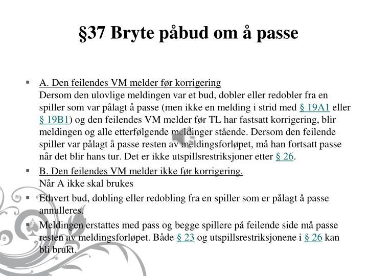 §37 Bryte påbud om å passe