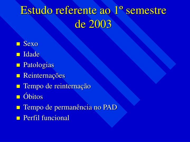 Estudo referente ao 1º semestre de 2003