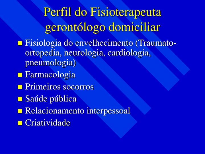 Perfil do Fisioterapeuta gerontólogo domiciliar