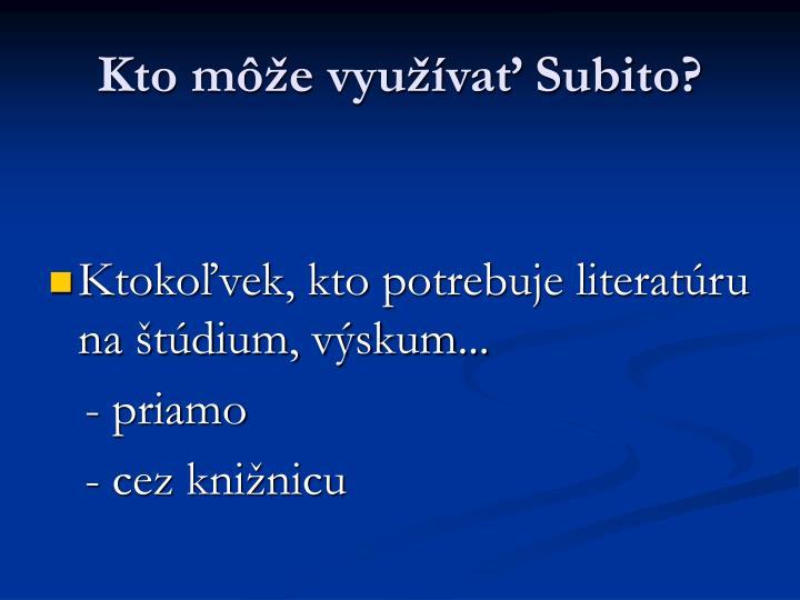 Kto môže využívať Subito?