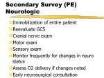 secondary survey pe neurologic