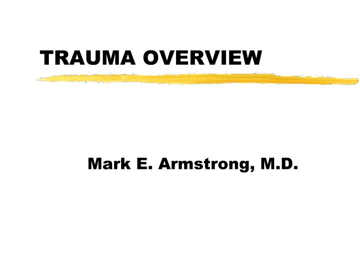 Trauma overview
