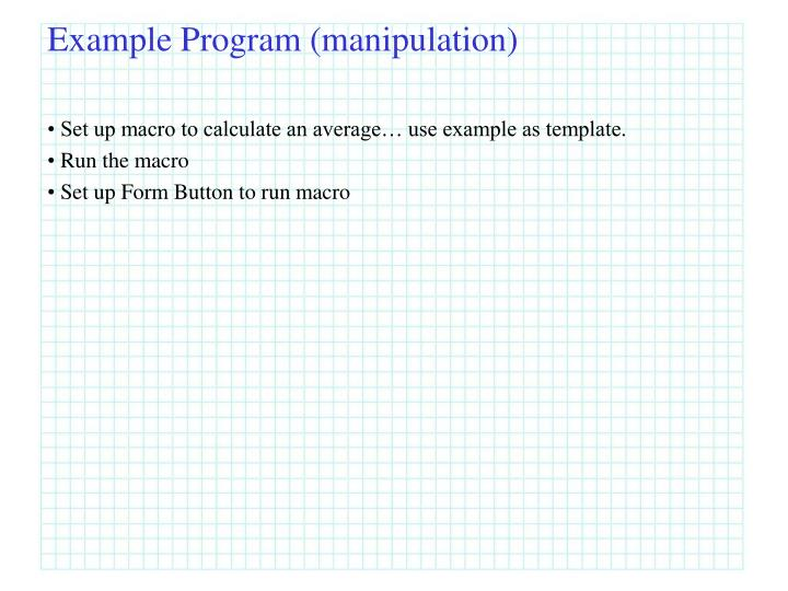Example Program (manipulation)