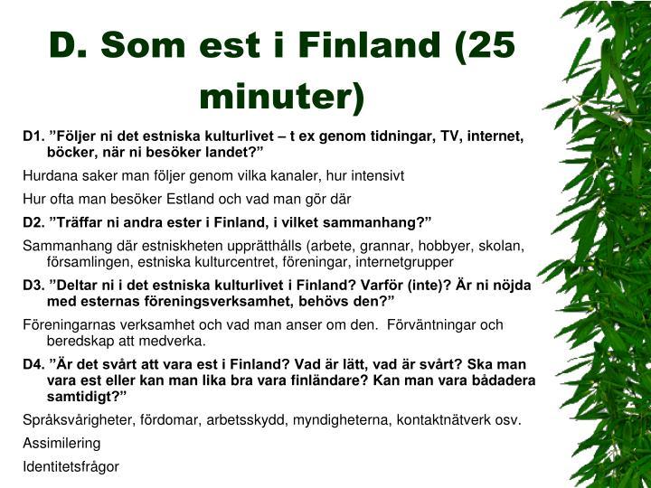 D. Som est i Finland (25 minuter)