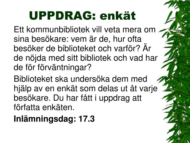 UPPDRAG: enkät