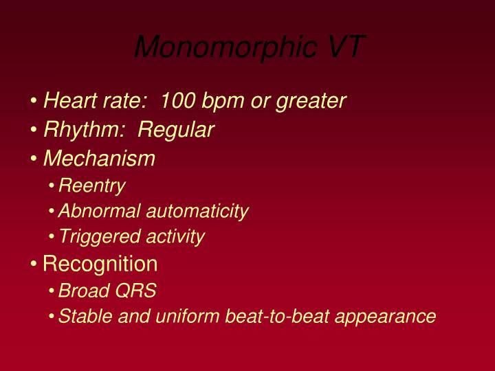 Monomorphic VT