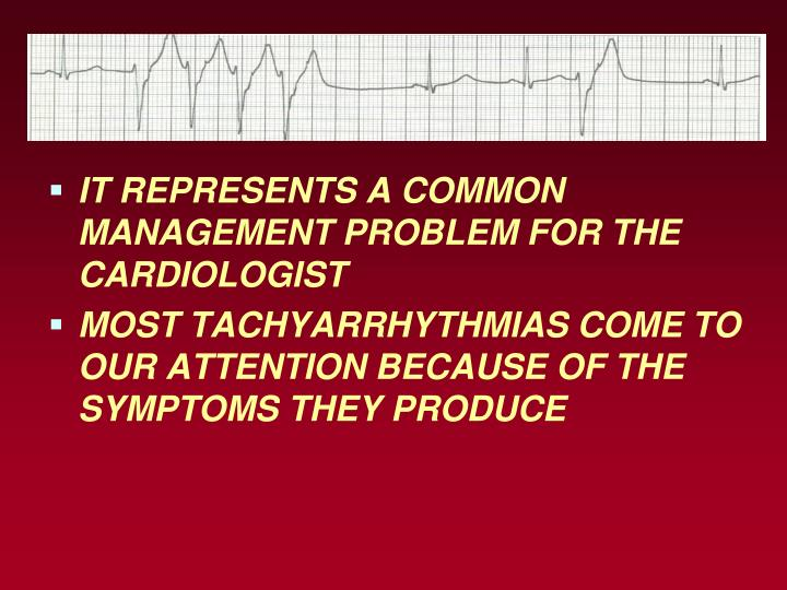 IT REPRESENTS A COMMON MANAGEMENT PROBLEM FOR THE CARDIOLOGIST