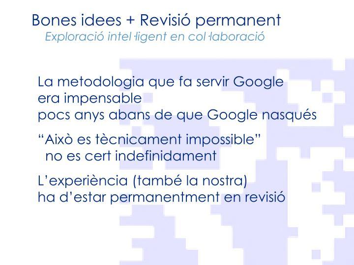 Bones idees + Revisió permanent
