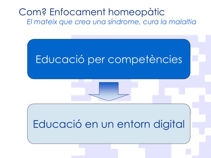 Com? Enfocament homeopàtic