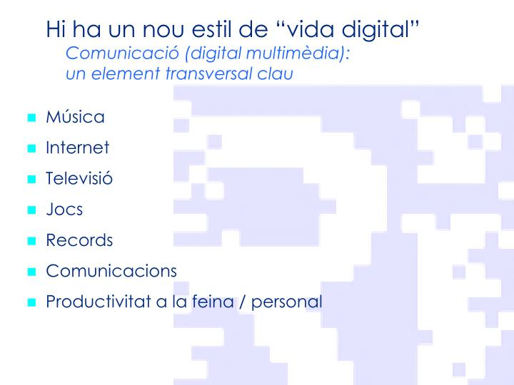 "Hi ha un nou estil de ""vida digital"""