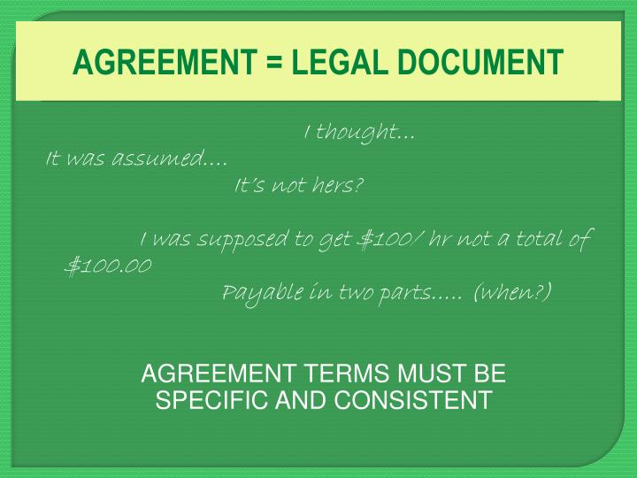 AGREEMENT = LEGAL DOCUMENT