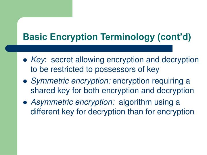 Basic Encryption Terminology (cont'd)