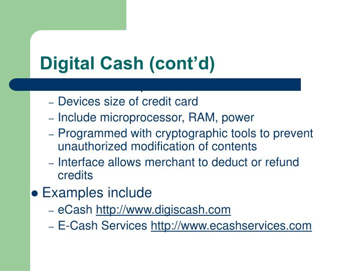 Digital Cash (cont'd)