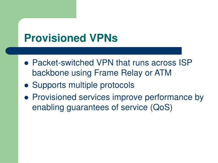 Provisioned VPNs