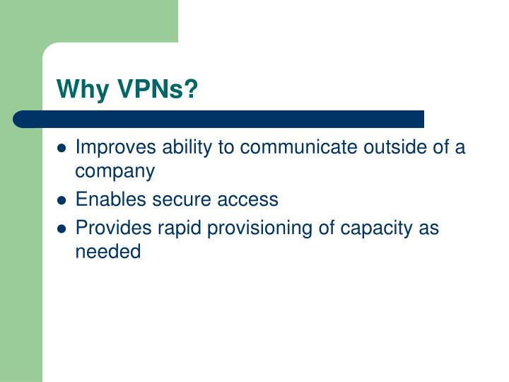 Why VPNs?