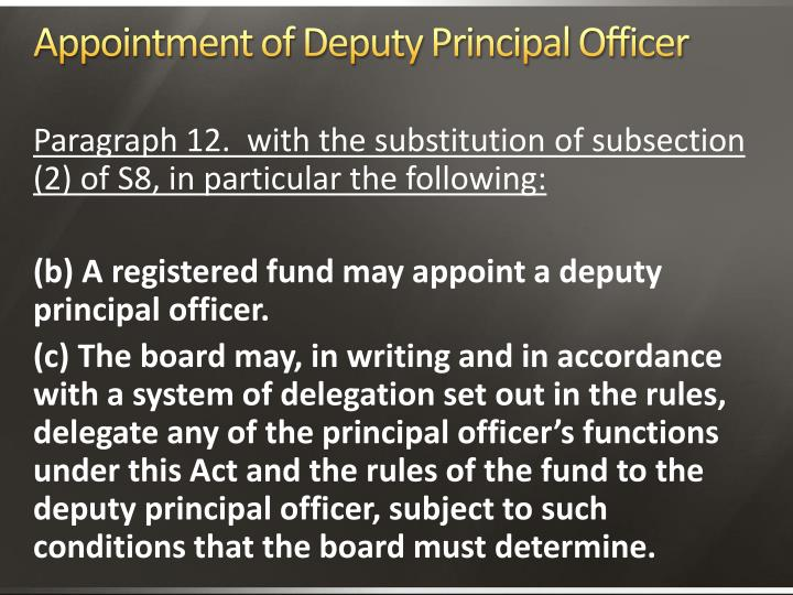 Appointment of Deputy Principal Officer