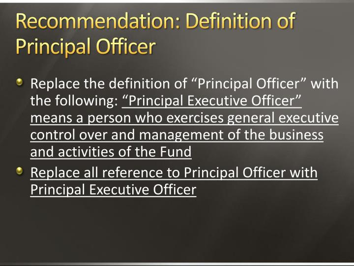 Recommendation: Definition of Principal Officer