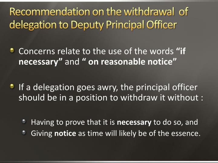 Recommendation on the withdrawal  of delegation to Deputy Principal Officer