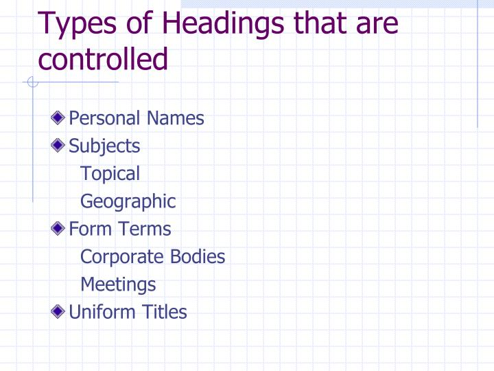Types of headings that are controlled
