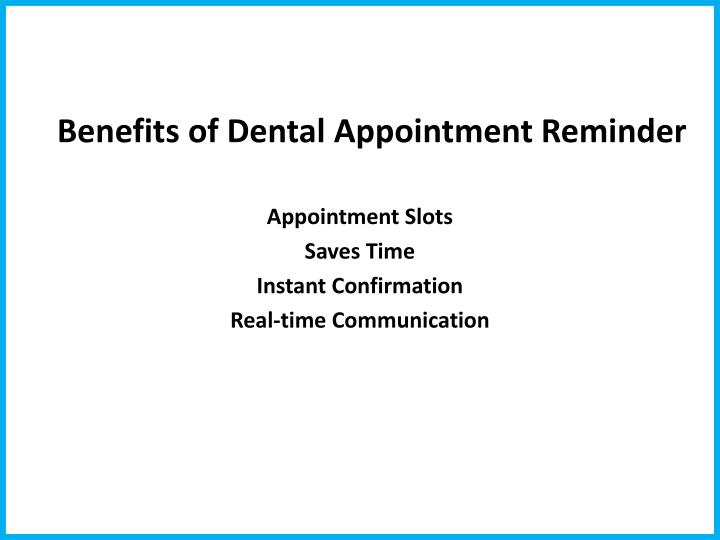 Benefits of dental appointment reminder