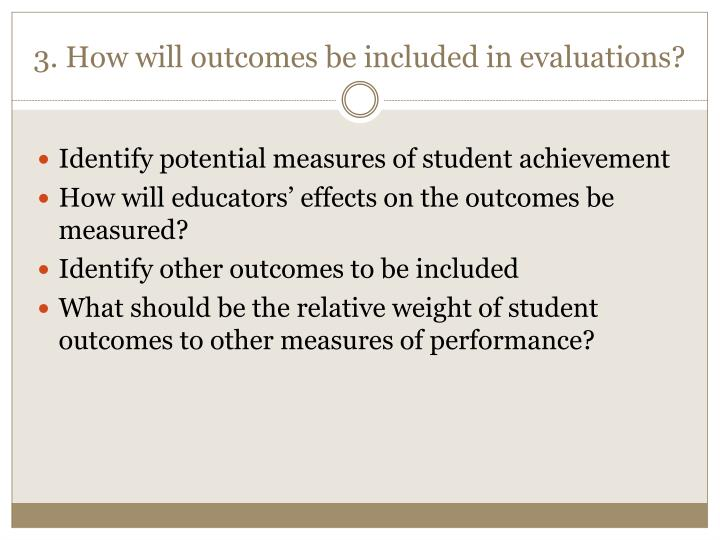 3. How will outcomes be included in evaluations?