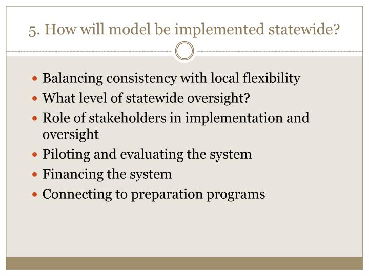 5. How will model be implemented statewide?