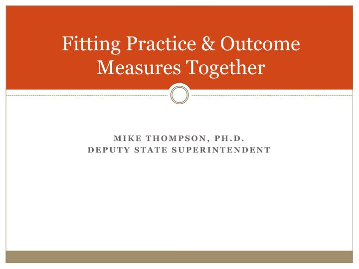 Fitting Practice & Outcome Measures Together