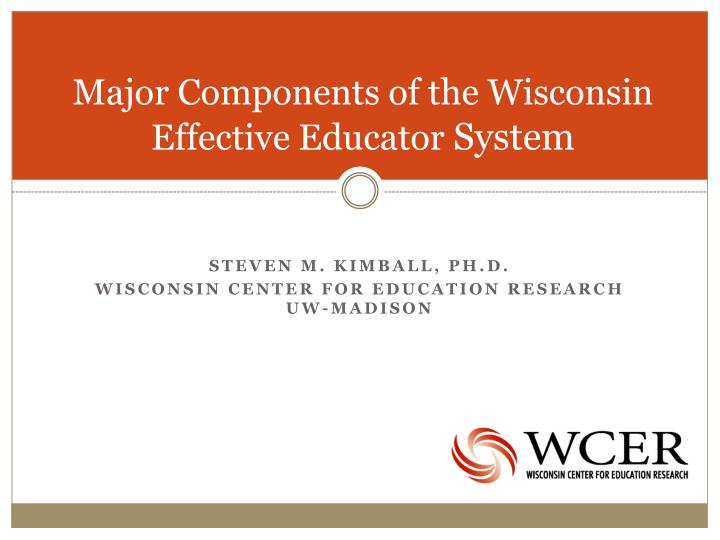 Major Components of the Wisconsin Effective Educator
