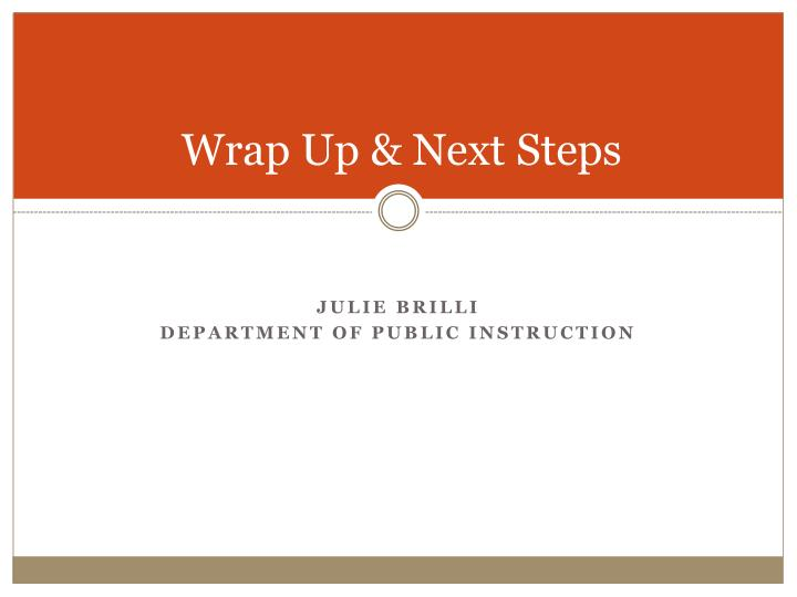 Wrap Up & Next Steps