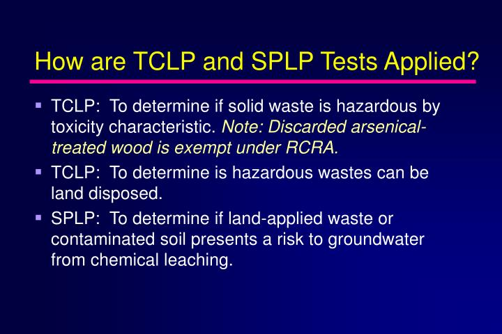 How are TCLP and SPLP Tests Applied?