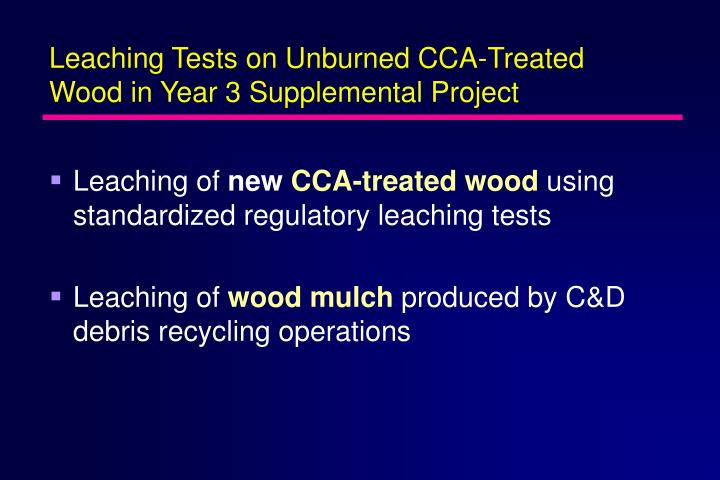 Leaching Tests on Unburned CCA-Treated Wood in Year 3 Supplemental Project