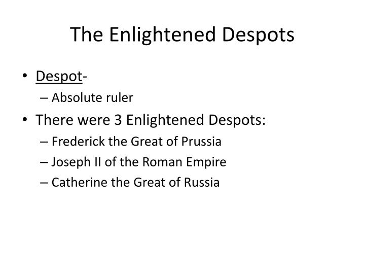The Enlightened Despots