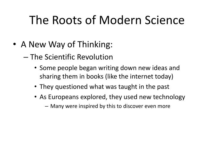 The Roots of Modern Science