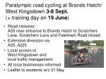 paralympic road cycling at brands hatch west kingsdown 3 8 sept training day on 19 june