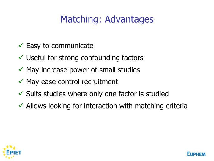 Matching: Advantages