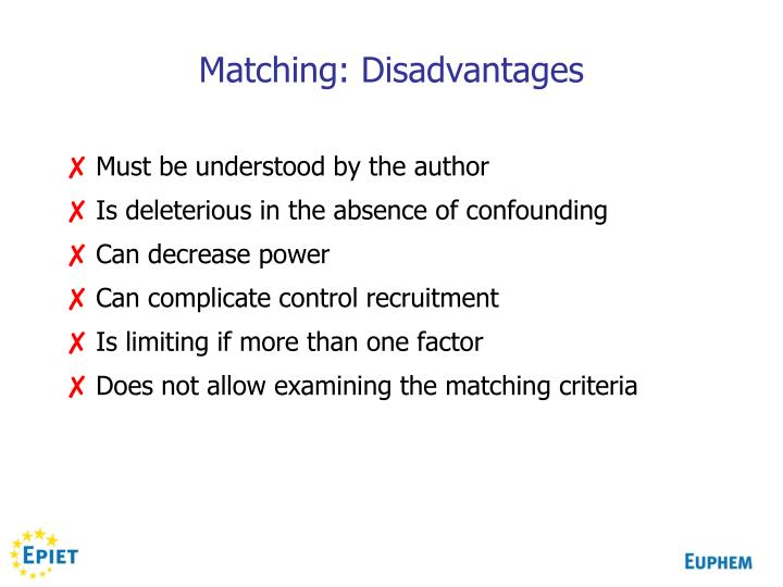 Matching: Disadvantages