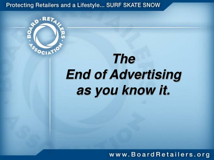 the end of advertising as you know it