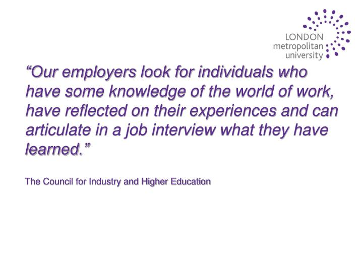 """Our employers look for individuals who"