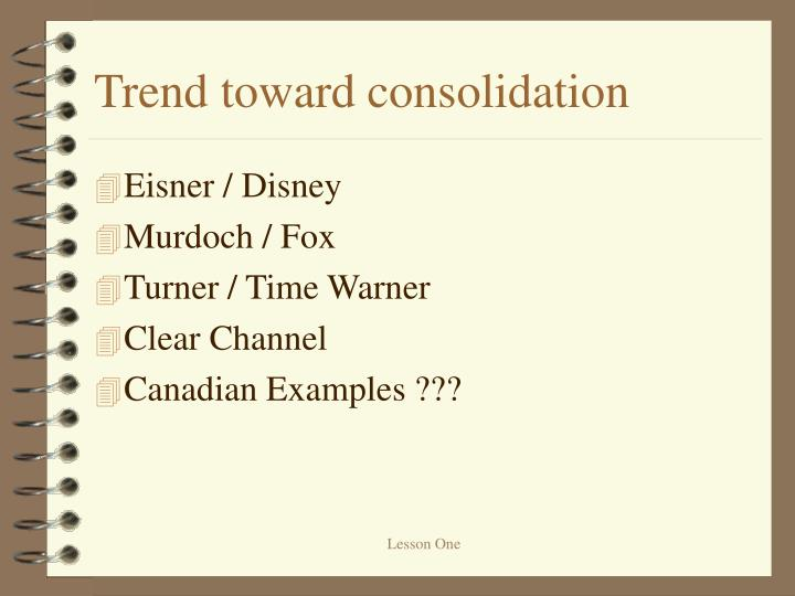 Trend toward consolidation