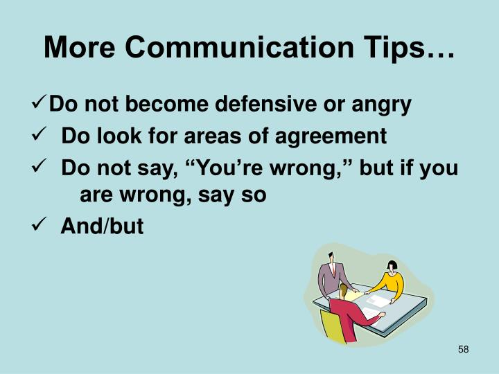 More Communication Tips…