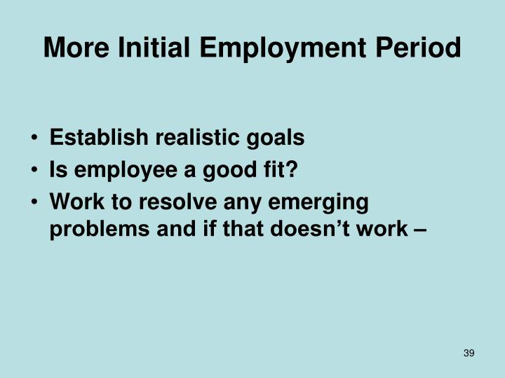 More Initial Employment Period
